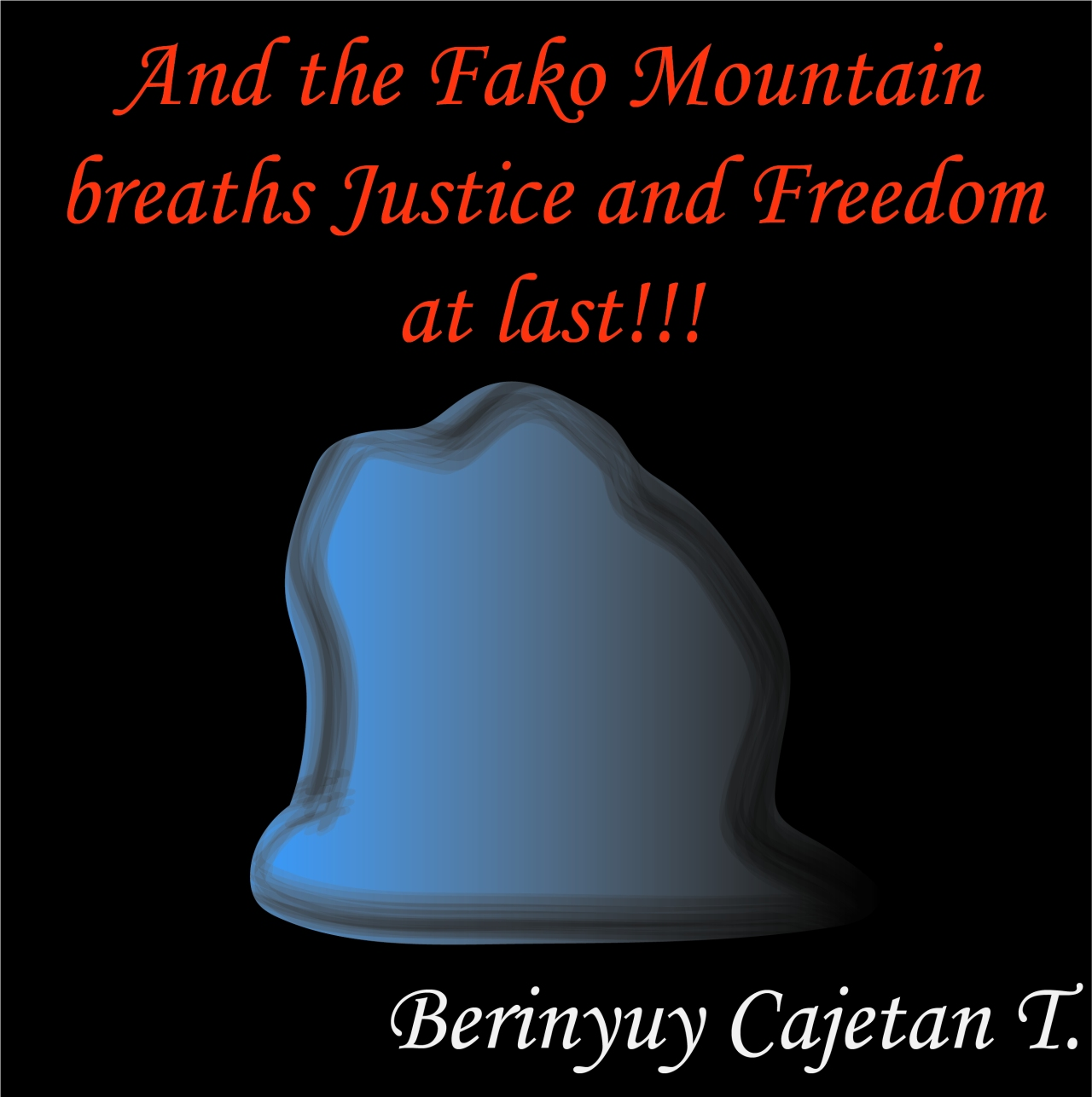 And the Fako Mountain breaths Justice and Freedom at last!!! theCameroons